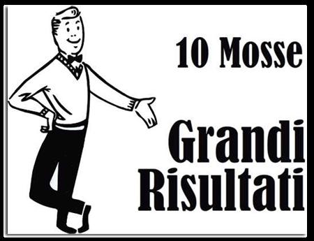 10 Mosse per ottenere grandi risultati con linkedin