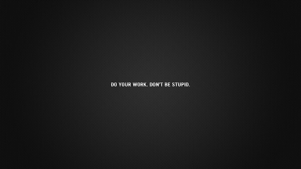 Sfondo motivante - Fai il tuo lavoro. Non essere stupido