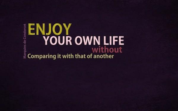 sfondi motivanti: goditi la tua vita senza paragonarla a quella di qualcun altro