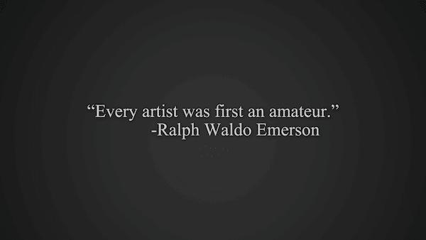 Sfondi motivanti Waldo Emerson : Ogni artista è stato prima un dilettante
