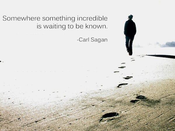 Sfondo Motivante - Da qualche parte qualcosa di incredibile aspetta di essere conosciuto - Carl Sagan