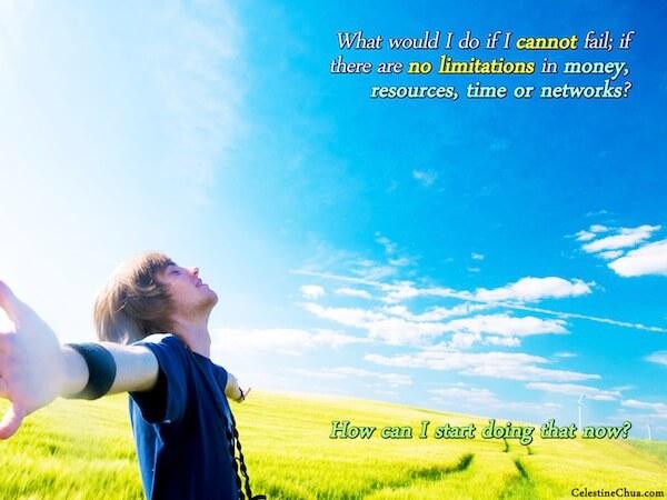 Cosa farei se non potessi fallire, se non ci fossero limitazioni in denaro, risorse, tempo o di conoscenze