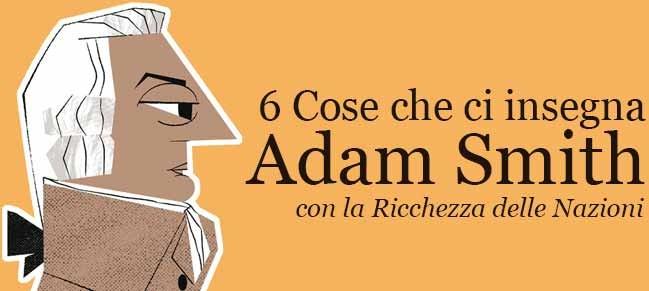 6 cose che ci insegna la ricchezza delle Nazioni di Adam Smith