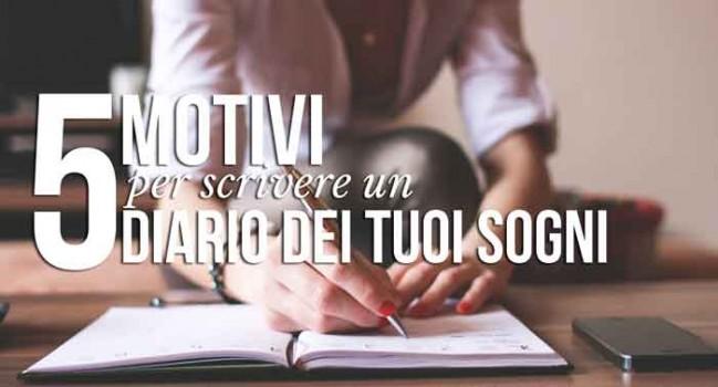 Ragazza che scrive diario : 5 Motivi per scrivere un Diario dei tuoi Sogni