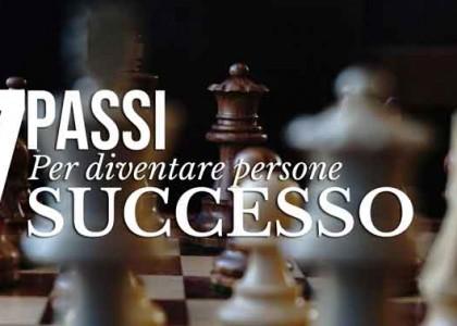 7 Passi per diventare Persone di Successo