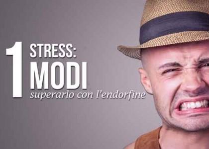 Stress: 11 modi per superarlo con l'endorfine