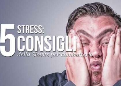 stress 15 consigli della Slovits per combatterlo