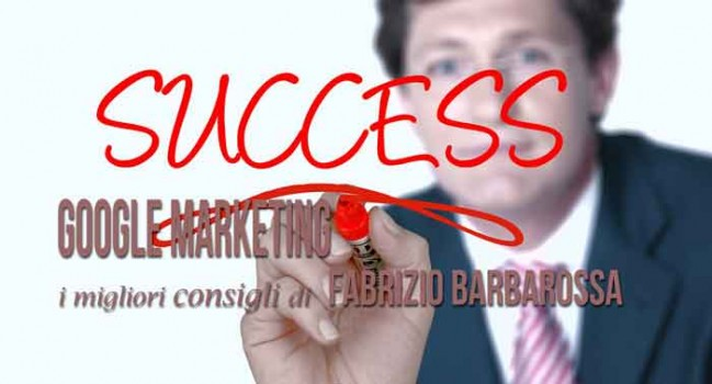 google marketing: i migliori consigli di fabrizio barbarossa