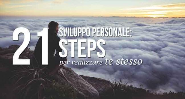 sviluppo personale: ventuno steps per realizzare te stesso