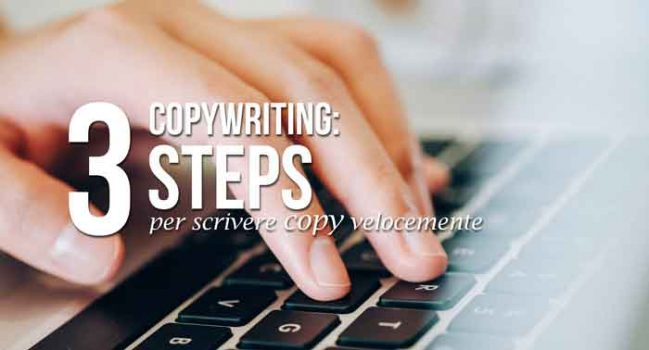 copywriting-tre-steps-per-scrivere-copy-velocemente
