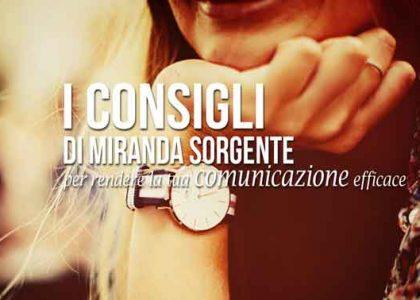 I consigli di Miranda Sorgente per rendere la tua comunicazione efficace