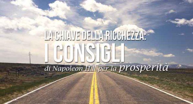 la chiave della ricchezza: i consigli di Napoleon Hill per la prosperità