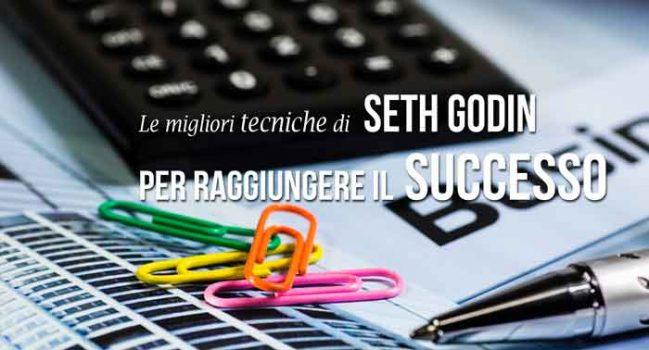 Le migliori tecniche di Seth Godin per raggiungere il successo