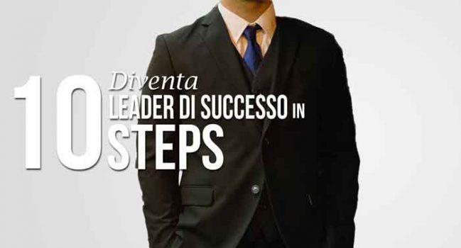 diventa leader di successo in dieci steps