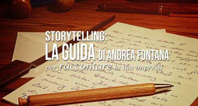 Storytelling: la guida di Andrea Fontana per raccontare la tua impresa