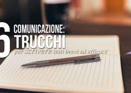Comunicazione: sei trucchi per scrivere testi brevi ed efficaci