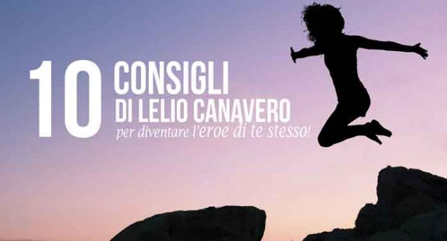 10 Consigli di Lelio Canavero per diventare l'eroe di te stesso