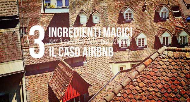 3 Ingredienti magici per il successo della tua azienda: il caso Airbnb